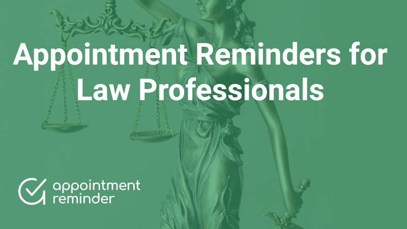 Lawyers, law professionals, and law firms | AppointmentReminder.com